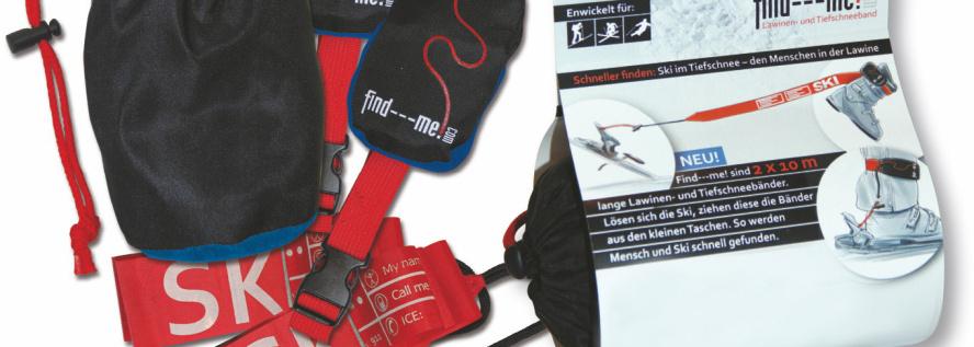 find---me! Lawinenband, Tiefschneeband (Avalanche- and Powder leash) besteht aus 2 Taschen mit je 10 m knallroten Bändern, 2 KordelnVerpackung find---me! Lawinen- und Tiefschneeband. Lawinenrettungssystem. Neuheit. Nie wieder Ski im Tiefschnee suchen. Perfekt für Freerider, Tiefschneefahrer und Tourengeher. Perfekte Kombination mit LVS Piepserl, Lawinenschaufel, Lawinensonde
